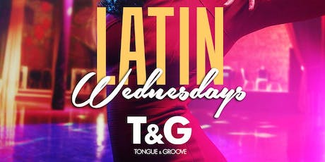 Latin Wednesdays at Tongue and Groove, 2 Rooms 2 Environments tickets