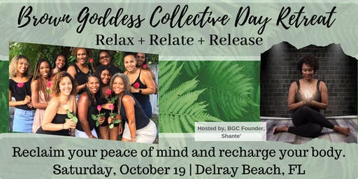 Brown Goddess Collective Day Retreat: Relax, Relate, Release