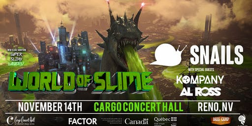 SNAILS:  World Of Slime Tour - Reno