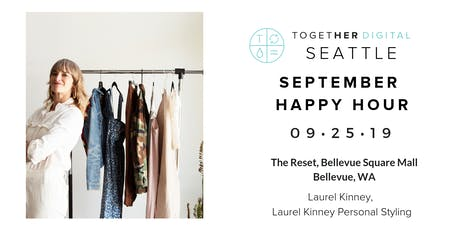 Together Digital Seattle | September Members Only Happy Hour: Hosted by The Reset with special guest Laurel Kinney tickets