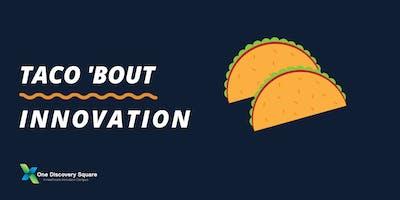 Taco 'bout Innovation!