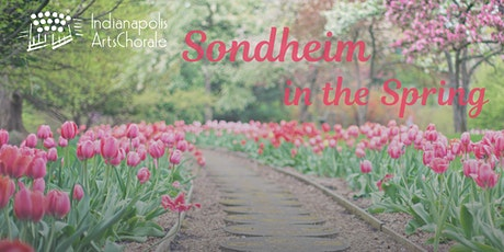 Indianapolis Arts Chorale ~ Sondheim in the Spring tickets