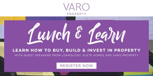 'Lunch & Learn' Property Information Series - Presented by VARO Property