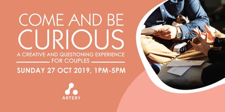 Come & Be Curious: A Creative & Questioning Experience For Couples  tickets
