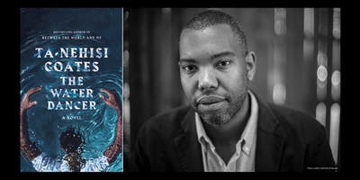 An Evening with Ta-Nehisi Coates | The Water Dancer