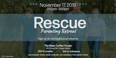 College Station Rescue Parenting Retreat