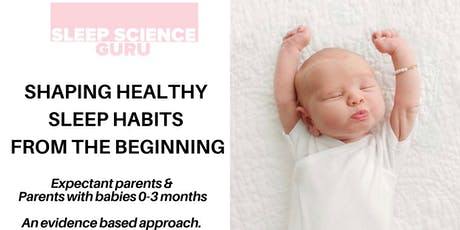 Shaping Healthy Sleep Habits from the Beginning: Expectant Parents & 0-3mths tickets