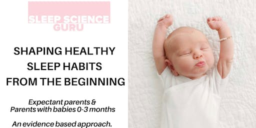 Shaping Healthy Sleep Habits from the Beginning: Expectant Parents & 0-3mths