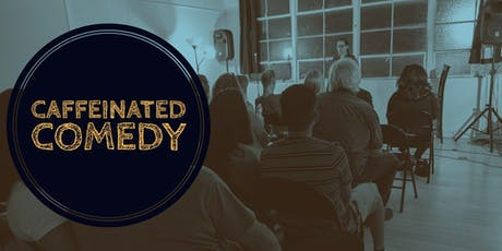 Caffeinated Comedy! (Limited seating) - 8:30pm tickets