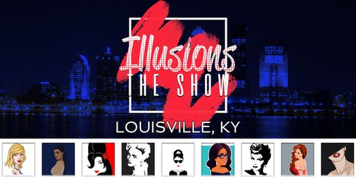 Illusions The Drag Queen Show Louisville - Drag Queen Dinner Show - Louisville, KY
