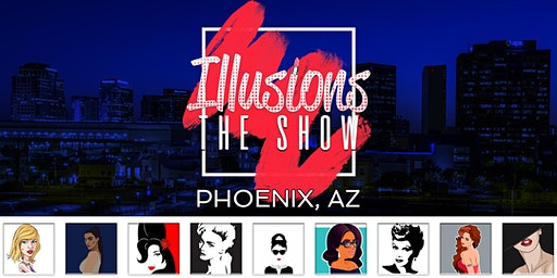 Illusions The Drag Queen Show Phoenix - Drag Queen Dinner Show - Phoenix, AZ