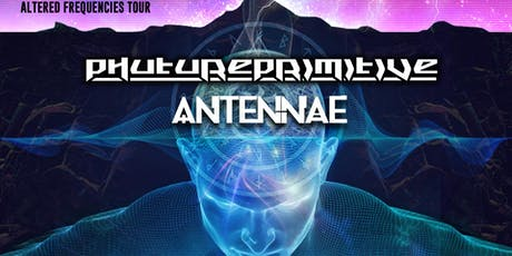 PHUTUREPRIMITIVE + AN-TEN-NAE tickets