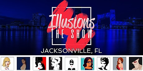 Illusions The Drag Queen Show Jacksonville - Drag Queen Dinner Show - Jacksonville, FL tickets