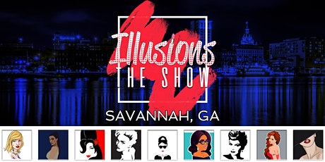 Illusions The Drag Queen Show Savannah - Drag Queen Dinner Show - Savannah, GA tickets