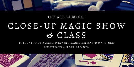 The Art of Magic: Close-Up Magic Show and Class