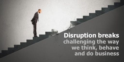 Future of Business: Disrupt or Be Disrupted. You Choose