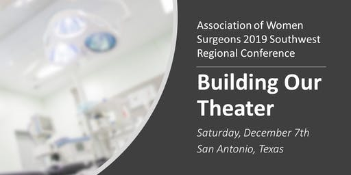 Association of Women Surgeons Southwest Regional Conference