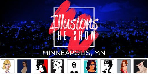Illusions The Drag Queen Show Minneapolis - Drag Queen Dinner Show - Minneapolis, MN