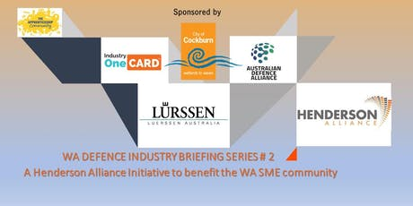 Henderson Alliance WA Defence Industry Briefing # 2 - Luerssen Australia tickets
