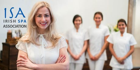 Irish Spa Association Business Forum - Recruitment and ISA Initiatives tickets