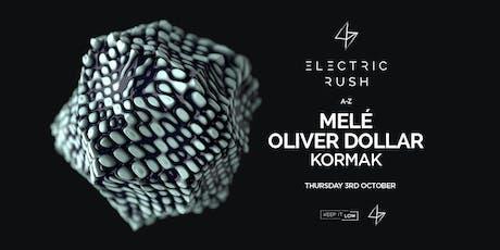 Electric Rush ft. Melé, Oliver Dollar & Kormak tickets
