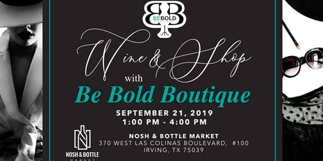 Sip and Shop with Be Bold Boutique & More!  tickets