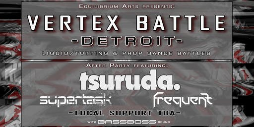 Vertex Battle: Detroit w/ Tsuruda, Supertask, Frequent, & More!
