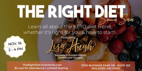 """THE RIGHT DIET"" SERIES : THE KETO DIET tickets"