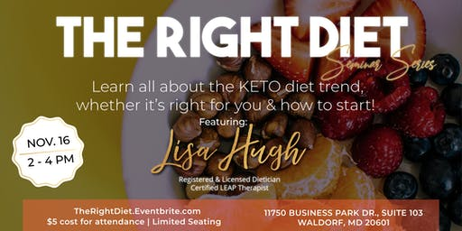 """THE RIGHT DIET"" SERIES : THE KETO DIET"