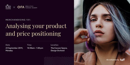 OFA #2 | Merchandising 101: Analysing your product and price positioning
