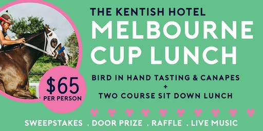 Melbourne Cup Lunch @ The Kentish