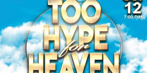 Too Hype For Heaven