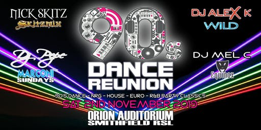 90's DANCE REUNION Sat 2nd Nov 2019 @ ORION AUDITORIUM Smithfield RSL
