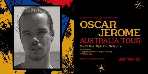 Foreign Brothers & Astral People Pres. Oscar Jerome (UK)