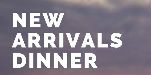 New Arrivals Dinner