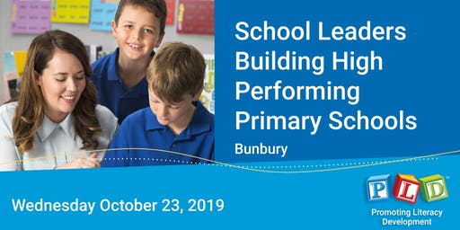School leaders building high performing primary schools - October 2019 (Bunbury)