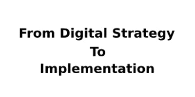 From Digital Strategy To Implementation 2 Days Training in Birmingham