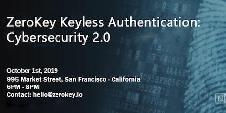 ZeroKey Keyless Authentication: Cybersecurity 2.0 tickets