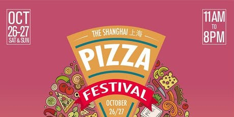 2019 Shanghai Pizza Festival tickets