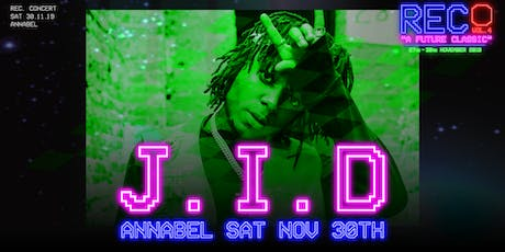 REC. // J.I.D // Annabel tickets