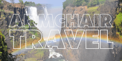 Armchair Travel: Zimbabwe & South Africa