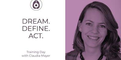 Dream. Define. Act.- met Claudia Mayer