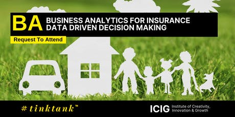 BUSINESS ANALYTICS (BA) FOR INSURANCE : DATA DRIVEN DECISION MAKING (2 DAYS LEADERSHIP MASTERCLASS) tickets