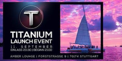 TITANIUM LAUNCH EVENT IM AMBER CLUB & LOUNGE STUTTGART