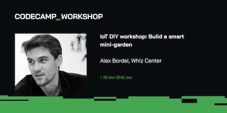 IoT DIY workshop: Build a smart mini-garden, Codecamp Iasi, 26 Oct 2019 tickets