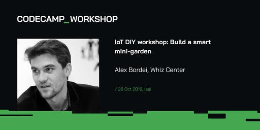 IoT DIY workshop: Build a smart mini-garden, Codecamp Iasi, 26 Oct 2019