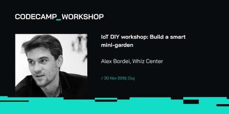 IoT DIY workshop: Build a smart mini-garden, Codecamp Cluj-Napoca, 30 Nov 2019 tickets