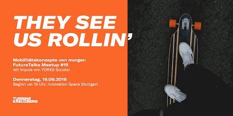 Meetup #15: They see us rollin' – Mobilitätskonzepte von morgen Tickets