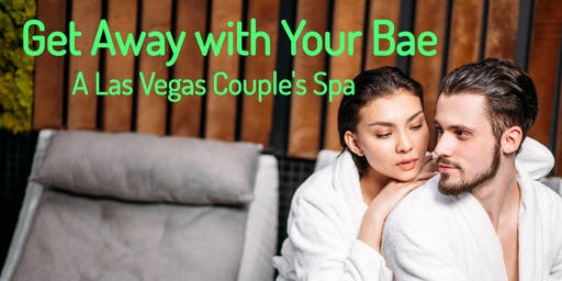 Get Away with Your Bae - A Las Vegas Couple's Spa