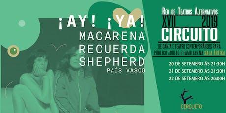 ¡AY! ¡YA! de Macarena Recuerda Shepherd na Sala Ártika entradas